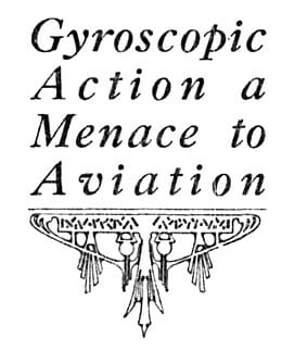 Gyroscopic Action - A Menace to Aviation
